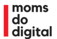 Moms Do Digital